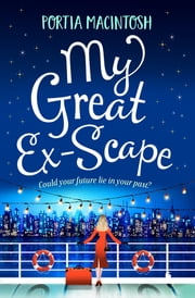 My Great Ex-Scape - A laugh out loud romantic comedy for 2020 ebook by Portia MacIntosh