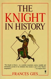 The Knight in History ebook by Frances Gies