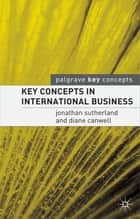 Key Concepts in International Business ebook by Jonathan Sutherland,Diane Canwell