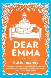Dear Emma ebook by Katie Heaney