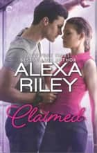 Claimed: A For Her Novel - A Full-Length For Her Novel ebook by Alexa Riley