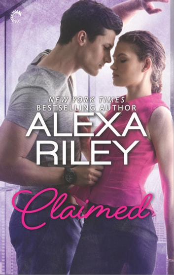 Claimed: A For Her Novel 電子書籍 by Alexa Riley