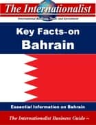 Key Facts on Bahrain - Essential Information on Bahrain ebook by Patrick W. Nee
