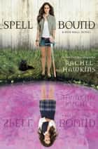 Spell Bound ebook by Rachel Hawkins