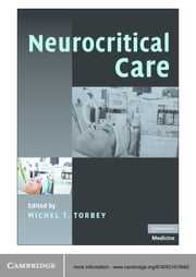 Neurocritical Care ebook by Michel T. Torbey, MD