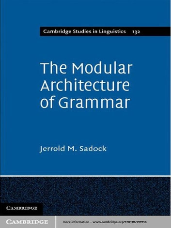 The Modular Architecture of Grammar ebook by Jerrold M. Sadock