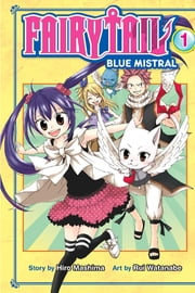 Fairy Tail Blue Mistral - Volume 1 ebook by Hiro Mashima,Rui Watanabe