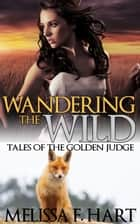 Wandering the Wilds ebook by Melissa F. Hart