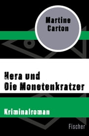 Hera und Die Monetenkratzer - Kriminalroman ebook by Martine Carton
