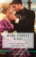 From Courtesan To Convenient Wife ebook by Marguerite Kaye