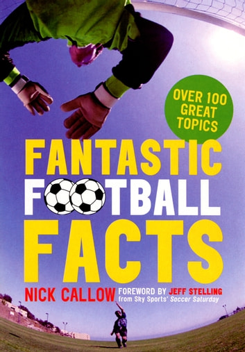 Fantastic Football Facts ebook by Nick Callow