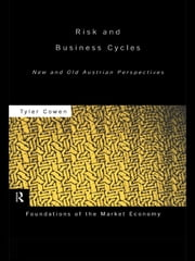 Risk and Business Cycles - New and Old Austrian Perspectives ebook by Tyler Cowen