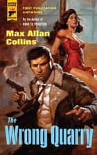 The Wrong Quarry ebook by Max Allan Collins