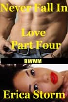 Never Fall In Love (Part 4) ebook by