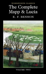 The Complete Mapp & Lucia: Volume Two ebook by E.F. Benson,Keith Carabine