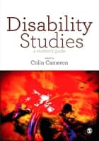 Disability Studies - A Student's Guide ebook by Colin Cameron