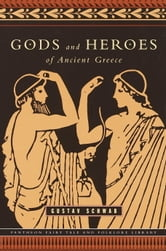 Gods and Heroes of Ancient Greece ebook by Gustav Schwab