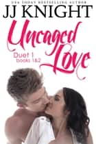 Uncaged Love Duets: Books 1 and 2 - An MMA sports romance ebook by JJ Knight