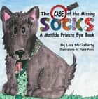 Matilda Private Eye - The Case of the Missing Socks ebook by Lisa McClafferty, Diane Aines