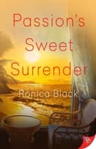 Passion's Sweet Surrender ebook by Ronica Black