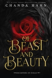 Of Beast and Beauty ebook by Chanda Hahn