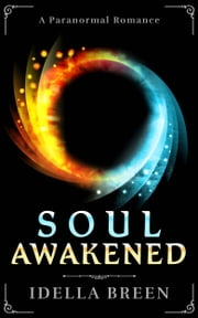 Soul Awakened ebook by Idella Breen