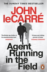 Agent Running in the Field ebook by John le Carré