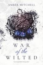 War of the Wilted eBook by Amber Mitchell