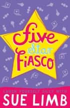 Five-Star Fiasco ebook by Sue Limb