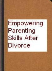 EMPOWERING PARENTING STILLS AFTER DIVORCE ebook by sylvia o