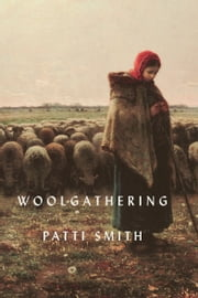 Woolgathering ebook by Ms Patti Smith