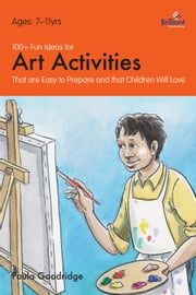 100+ Fun Ideas for Art Activities ebook by Paula Goodridge