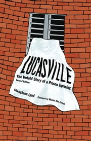 Lucasville - The Untold Story of a Prison Uprising ebook by Staughton Lynd