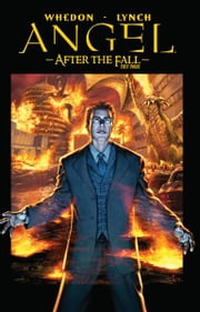 Angel: After The Fall Vol.2 ebook by Whedon, Joss; Lynch, Brian; Kane, Tim; Messina, David; Mooney, Stephen; Byrne, John; Runge, Nick; Mantovani, Fabio; Schmidt, Kevyn; Pierfederici, Mirco