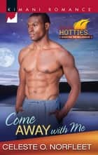 Come Away with Me ebook by Celeste O. Norfleet