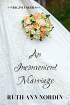 An Inconvenient Marriage ebook by