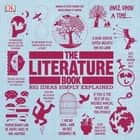 The Literature Book - Big Ideas Simply Explained audiobook by DK