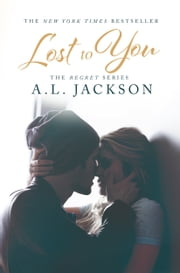 Lost To You ebook by A.L. Jackson