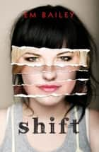 Shift ebook by Em Bailey