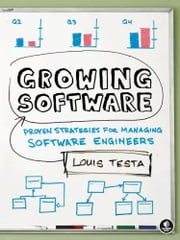 Growing Software ebook by Louis Testa