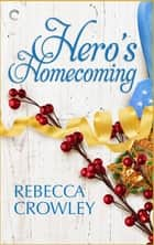Hero's Homecoming ebook by Rebecca Crowley