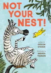 Not Your Nest! ebook by Gideon Sterer, Andrea Tsurumi, Jeanette Illidge