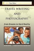 Travel Writing and Photography: from Dreams to Hard Reality