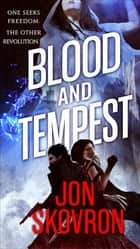 Blood and Tempest - Book Three of Empire of Storms ebook by Jon Skovron