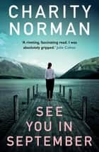 See You in September ebook by Charity Norman