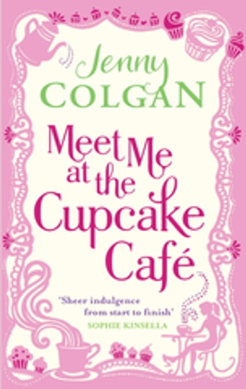 Meet Me At The Cupcake Café eBook by Jenny Colgan