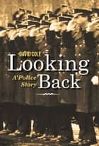 Looking Back - A Police Story ebook by David Cole
