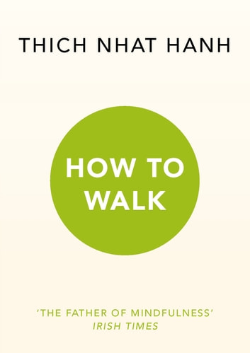 How To Walk eBook by Thich Nhat Hanh