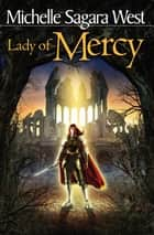 Lady of Mercy ebook by Michelle Sagara West