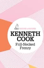 Frill-Necked Frenzy ebook by Kenneth Cook